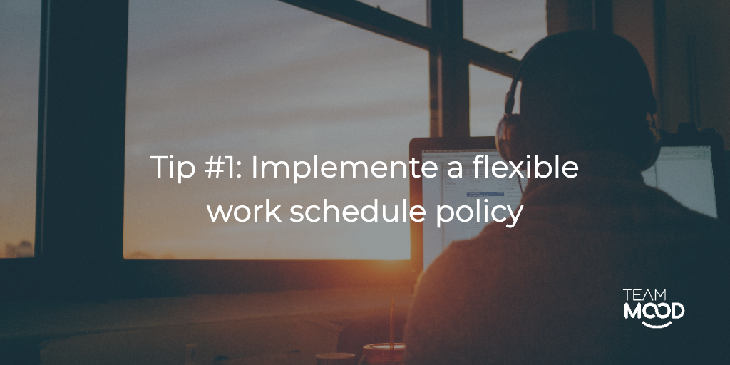 Encouraging work-life balance: Flexible work schedule