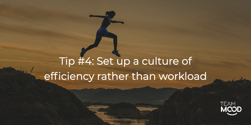 Encouraging work-life balance: Efficiency rather than workload