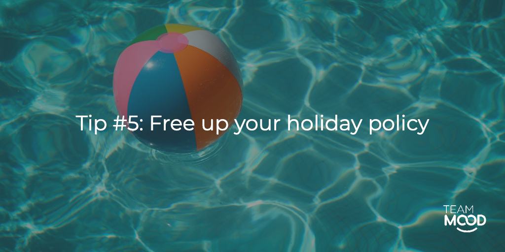 Encouraging work-life balance: Free up your holiday policy